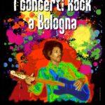 I Concerti Rock a Bologna
